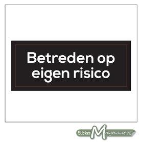 Betreden Op Eigen Risico Sticker (Zwart)