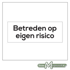 Betreden Op Eigen Risico Sticker (Wit)